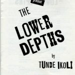 The Lower Depths by Tunde Ikoli. Foco Novo.