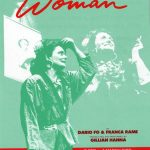 A Common Woman by Dario Fo and Franca Rama, translated and performed by Gillian Hanna. Monstrous Regiment.